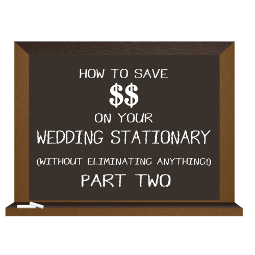 How To Save on your Wedding Stationary Part 2